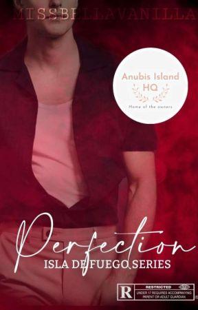 Isla De Fuego Series 2: Perfection by missbellavanilla