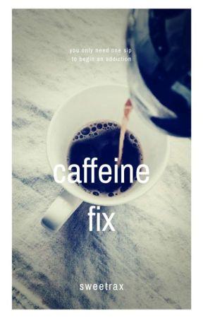 Caffeine Fix by sweetrax