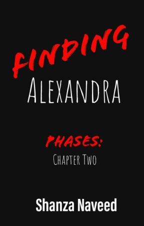 Finding Alexandra: Phases book 2 by Shanza36