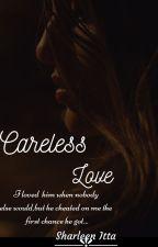 Careless Love by blue_tali