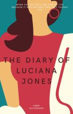 The Diary Of Luciana Jones by Sabri_MLB