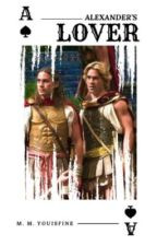 Alexander's Lover [Alexander the Great + Hephaestion   mxm] by MishMishYouIsFine