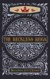 The Reckless Reign (Book 3, The Culled Crown Series) cover