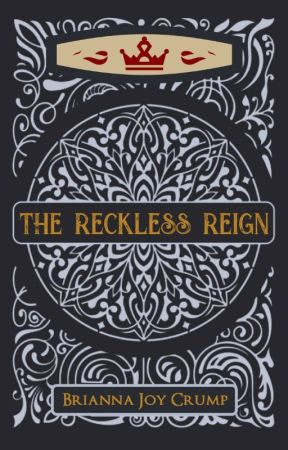 The Reckless Reign (Book 3, The Culled Crown Series) by BriannaJoyCrump