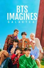 BTS Imagines by galaxtea-writes