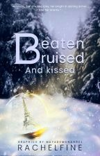 Beaten, Bruised, and Kissed by RachelFine