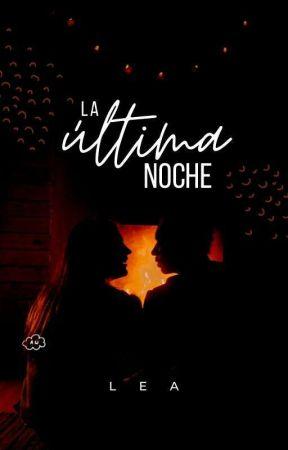 La última noche by Leaa1612