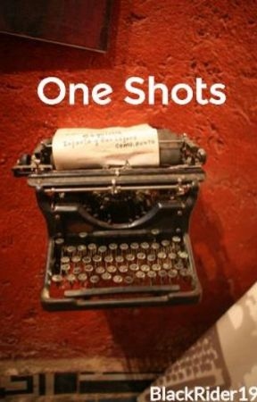 One Shots by BlackRider19