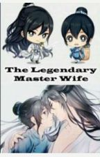The Legendary Master's Wife [PART 1] by ankaheee
