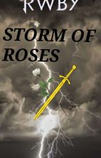 Storm of Roses: Male Reader x RWBY by JTSmith22