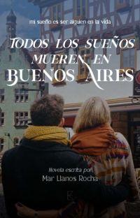 Todos los sueños mueren en Buenos Aires [✔] cover
