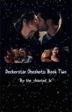 Deckerstar Oneshots: Book Two by the_closeted_bi