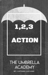 1,2,3 𝘼𝘾𝙏𝙄𝙊𝙉!! (Cᴀsᴛ Tʜᴇ Uᴍʙʀᴇʟʟᴀ Aᴄᴀᴅᴇᴍʏ ʏ T/N)   cover