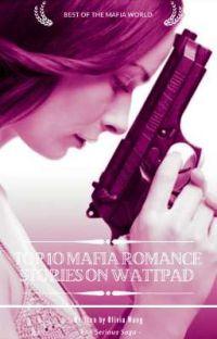 Top 10 Mafia Romance Stories on Wattpad cover