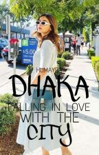 DHAKA-falling in love with the city  by HumayraBabe