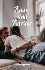 Anna and Adrian oleh hayyyouuu