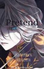 ~{Pretend}~ Joseph x reader by BlackMoonOwl
