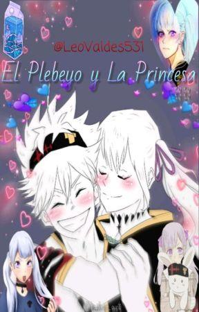 El Plebeyo y La Princesa by LeoValdes531