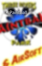 TR Paintball by PaintBall78