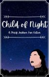 Child of Night - Percy Jackson Fanfic cover