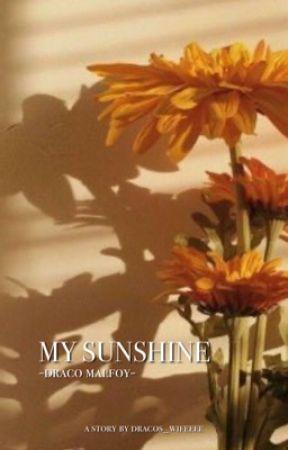 My Sunshine  -Draco Malfoy- by dracos_wifeeee