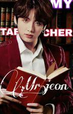My Teacher Mr. Jeon 🔞 || jungkook yandere x reader✅ by DiyaPal2