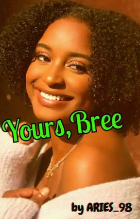 Yours,Bree [ON HOLD] by ARIES_98