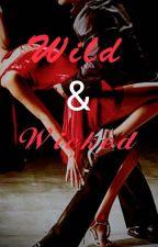 Wild & Wicked ( sequel of Mr.Rude )  by Afshanooorulain