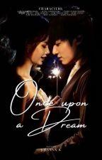 Once Upon A Dream || LISKOOK FF by Jian_jk