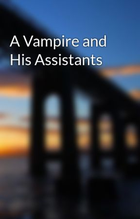 A Vampire and His Assistants by Everythingbookish