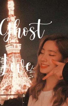 Ghost Love (Dahyun x Reader) by PenguMxnariii
