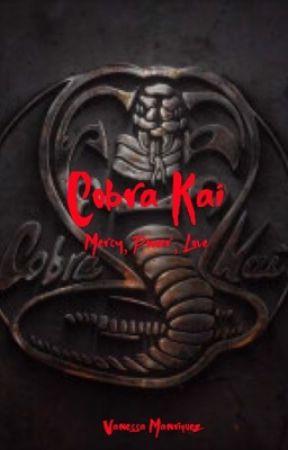Cobra Kai || Mercy, Power, Love by VanessaManriquez340