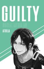 guilty (ymir x reader) by atolla