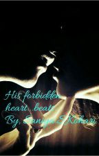 His Forbidden Heart...beats. by sanistories