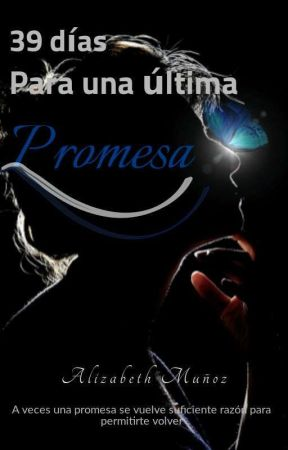 39 dias para una ultima promesa by Alizabeth2703