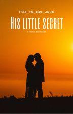His Little Secret by itzz_yo_grl_jojo