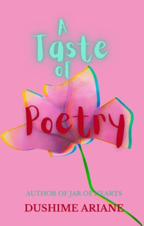 A Taste Of Poetry by ariane_dushime