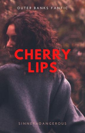 Cherry Lips (Outer Banks) by sinnerndangerous