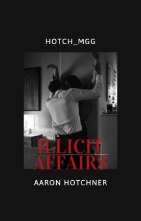 Illicit Affairs a•h by hotch_mgg