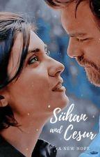 Sühan and Cesür, a new hope by ErikaIvana4