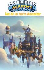 Academia Skylanders, Luz de un Nuevo Amanecer by Guardian0fFire