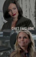Can't Fake Love by swanqueenstories
