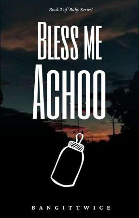 Bless Me, Achoo by bangITtwice