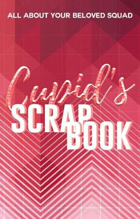 Cupid's Scrapbook by TheBelovedSquad