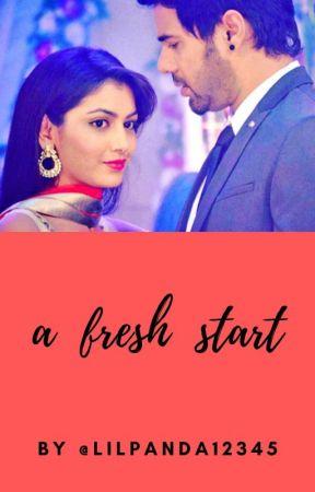 A Fresh Start - An Abhigya Love Story by lilpanda12345