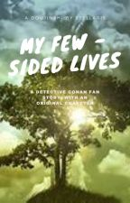 My Few - sided Lives (Detective Conan OC story) by Phyra01134