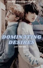 Dominating Desires. Jimin X Reader X Jungkook by divachauh