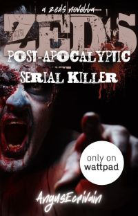 ZEDS: Post-Apocalyptic Serial Killer (A ZEDS Spinoff Novella) cover