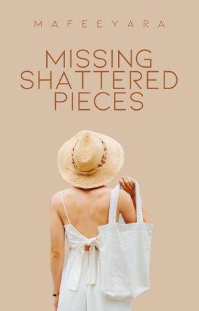 Missing Shattered Pieces #BitterSweetAwards2020 by mafeeyara