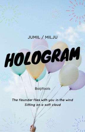 [4] Hologram | Jumil Milju  by boijifools